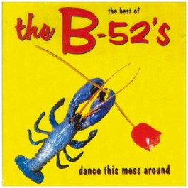 B-52s The Best Of B-52s - Dance This Mess Around CD