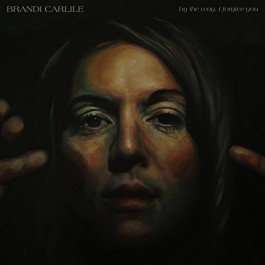 Brandi Carlile By The Way, I Forgive You CD
