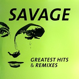 Savage Greatest Hits & Remixes LP