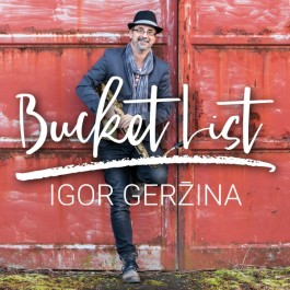Igor Geržina Bucket List CD/MP3