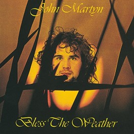 John Martyn Bless The Weather Remasters CD