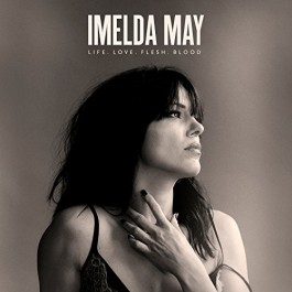 Imelda May Life, Love, Flesh, Blood Deluxe CD