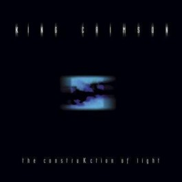 King Crimson Construkction Of Light CD