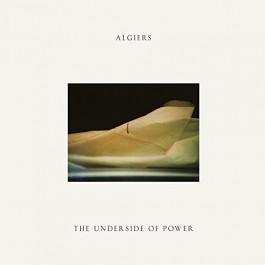 Algiers Underside Of Power CD