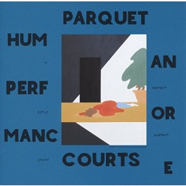 Parquet Courts Human Performance LP2