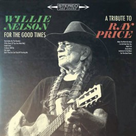 Willie Nelson For The Good Times A Tribute To Ray Price CD