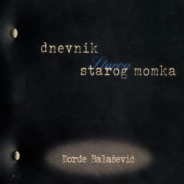 Đorđe Balašević Dnevnik Starog Momka CD