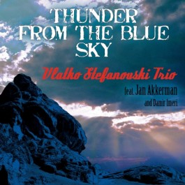Vlatko Stefanovski Trio Thunder From The Blue Sky CD/MP3