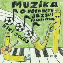 Miki Solus Muzika O Nogometu, Jazzu I Palačinkama CD/MP3