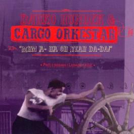 Darko Rundek & Cargo Orkestar Mhm A-Ha Oh Yeah Da-Da CD/MP3
