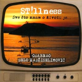 Stillness Sve Što Znam O Životu Je Odabrao Đelo Hadžiselimović CD/MP3