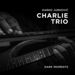 Darko Jurković Charlie Trio Dark Moments CD/MP3