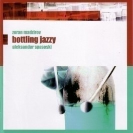 Zoran Madzirov Aleksandar Spas Bottling Jazzy CD/MP3