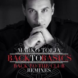 Marko Tolja Back To Basics Back To The Club Remixes MP3