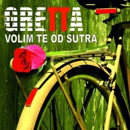 Gretta Volim Te Od Sutra MP3
