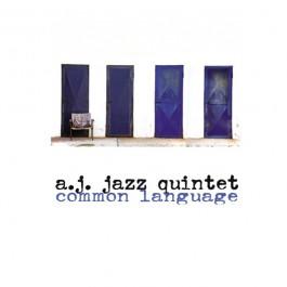 Aj Jazz Quintet Common Language CD/MP3