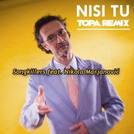 Songkillers Feat Nikola Marjanović Nisi Tu Topa Remix MP3