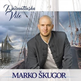 Marko Škugor Dalmatinska Vilo CD