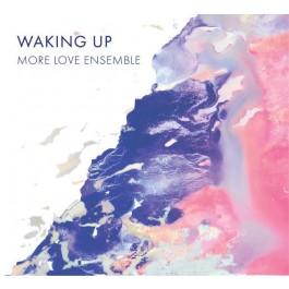 More Love Ensemble Waking Up CD/MP3