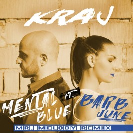 Mental Blue Ft Barb June Kraj Mr Melody Remix MP3