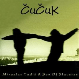 Miroslav Tadić & Son Of Slavster Čučuk CD