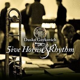 Dusko Goykovich 5Ive Horns And Rhythm CD