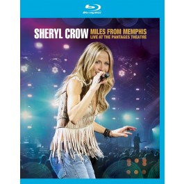 Sheryl Crow Miles From Memphis-Live At Pantages Theatre BLU-RAY