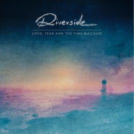 Riverside Love, Fear And The Time Machine CD