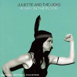 Juliette & The Licks Four On The Floor CD