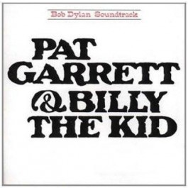Bob Dylan Pat Garrett & Billy The Kid CD