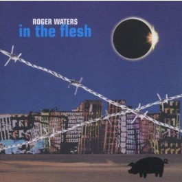Roger Waters In The Flesh CD