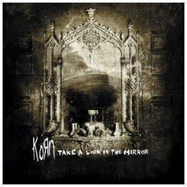 Korn Take A Look In The Mirror CD
