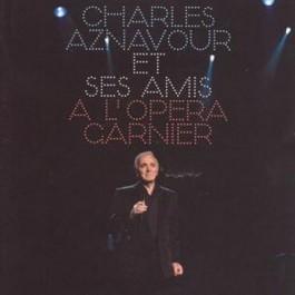 Charles Aznavour Et Ses Amis A Lopera Carnier CD