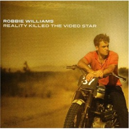Robbie Williams Reality Killed The Video Star CD