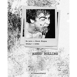 Henry Rollins Upadaj U Kombi Na Putu S Blac KNJIGA