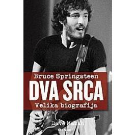 Dave Marsh Bruce Springsteen Dva Srca KNJIGA
