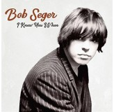 Bob Seger I Know You When CD