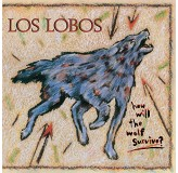 Los Lobos How Will The Wolf Survive 180Gr LP