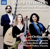 Les Ordinaries Inner Chambers Royal Court Music Of Louis Xiv CD