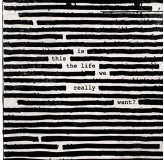 Roger Waters Is This The Life We Really Want LP2