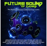Various Artists Future Sound Of Zagreb CD2