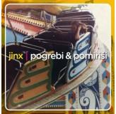 Jinx Pogrebi & Pomiriši LP