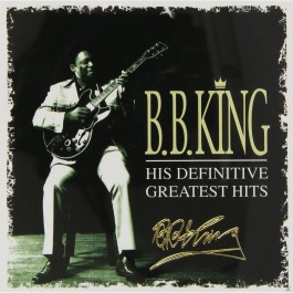 Bb King His Definitive Greatest Hits CD