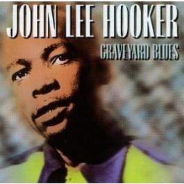 John Lee Hooker Graveyard Blues CD