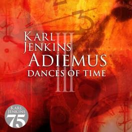 Karl Jenkins Adiemus Iii Dances Of Time Remaster CD