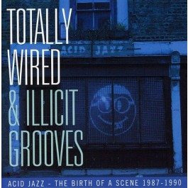 Various Artists Totally Wired & Illicit Grooves CD