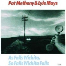 Pat Metheny & Lyle Mays As Falls Wichita, So Falls Wic CD