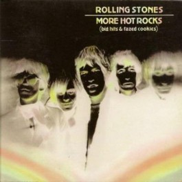 Rolling Stones More Hot Rocks Big Hits & Fazed Cookies CD