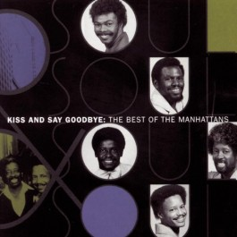 Manhattans Kiss And Say Goodbye The Best Of The Manhattans CD