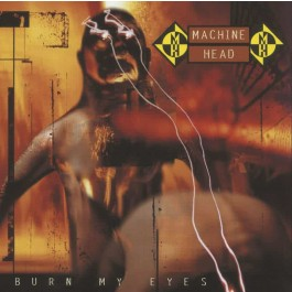 Machine Head Burn My Eyes LP2